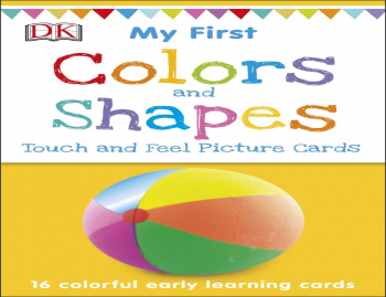 DK.com My First Touch and Feel Picture Cards: Colors and Shapes